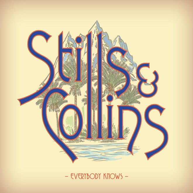 stills cover - Stills & Collins - Everybody Knows (Album Review)