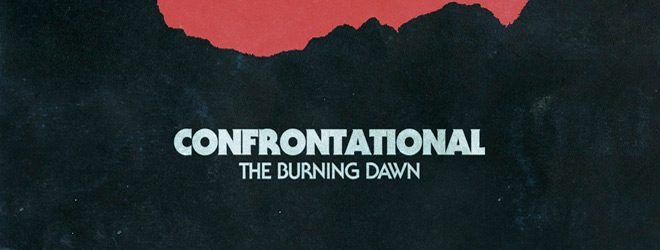 CONFRONTATIONAL THE BURNING DAWN slide - Confrontational - The Burning Dawn (Album Review)