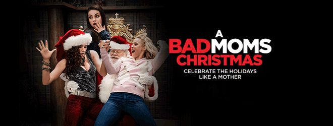 bad mom banner - A Bad Moms Christmas (Movie Review)