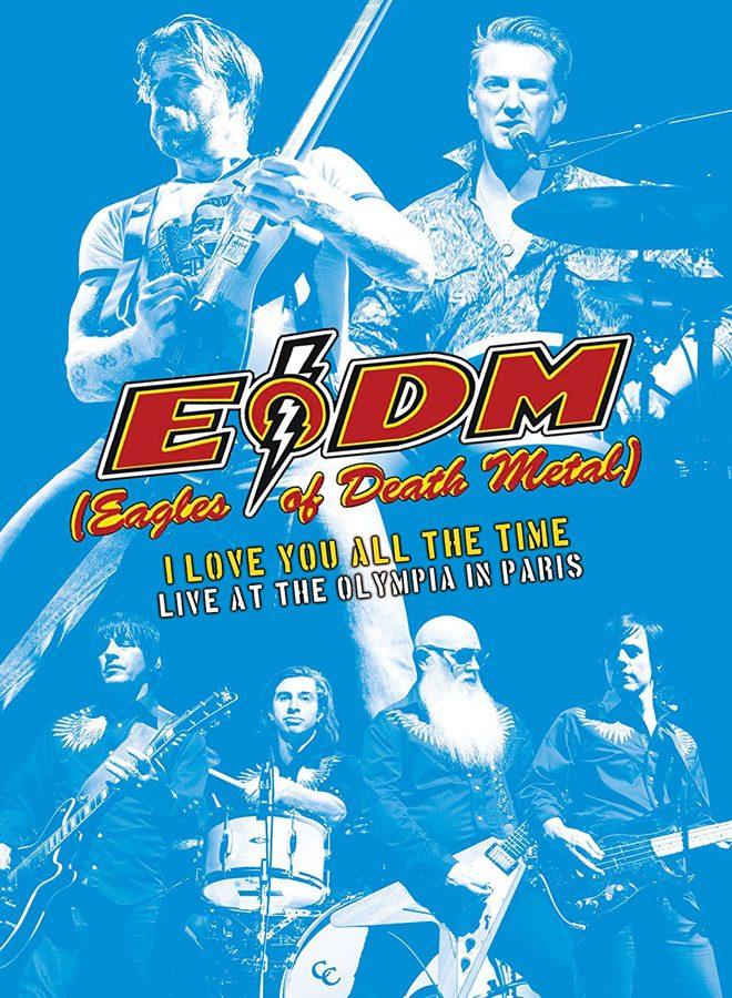 eagles dvd - Eagle of Death Metal - I Love You All The Time: Live at The Olympia in Paris (Live DVD Review)