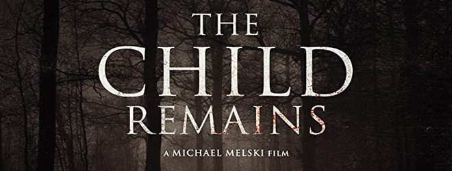 the child remains slide - The Child Remains (Movie Review)