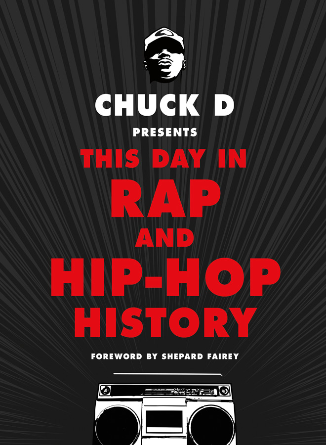 ChuckD HC hi res - Chuck D Presents: This Day in Rap and Hip-Hop History (Book Review)