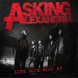 LIFE GONE WILD EP - Interview - Ben Bruce of Asking Alexandria