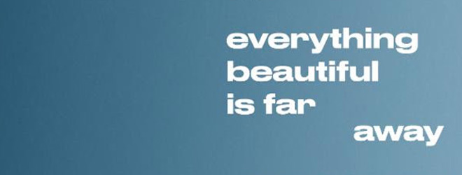 beautiful slide - Everything Beautiful Is Far Away (Movie Review)