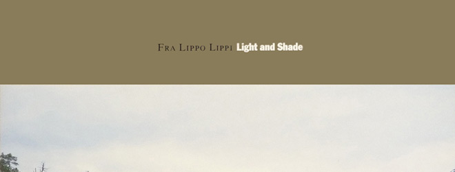 light and shade slide - Fra Lippo Lippi - Light and Shade Turns 30