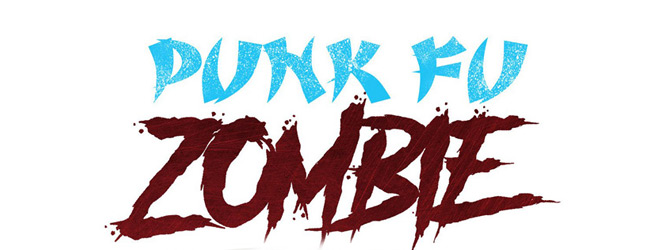PUNK FU SLIDE - Punk Fu Zombie (Movie Review)