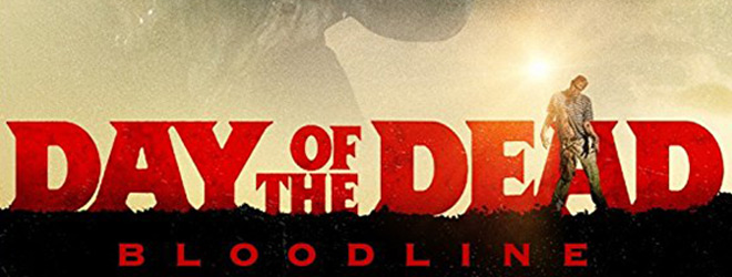 day slide - Day of the Dead: Bloodline (Movie Review)