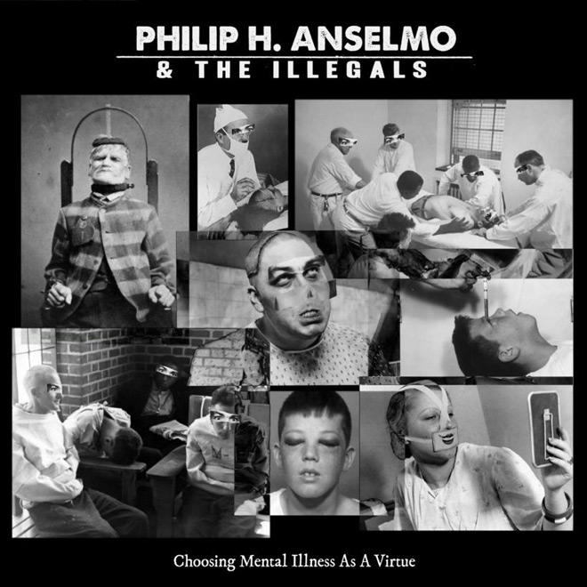 phil album - Philip H. Anselmo and The Illegals - Choosing Mental Illness As A Virtue (Album Review)