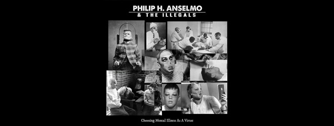 phil slide 1 - Philip H. Anselmo and The Illegals - Choosing Mental Illness As A Virtue (Album Review)