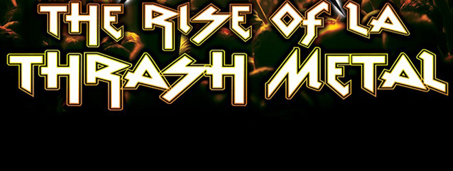 thrash slide - The Rise of L.A. Thrash Metal (Documentary Review)