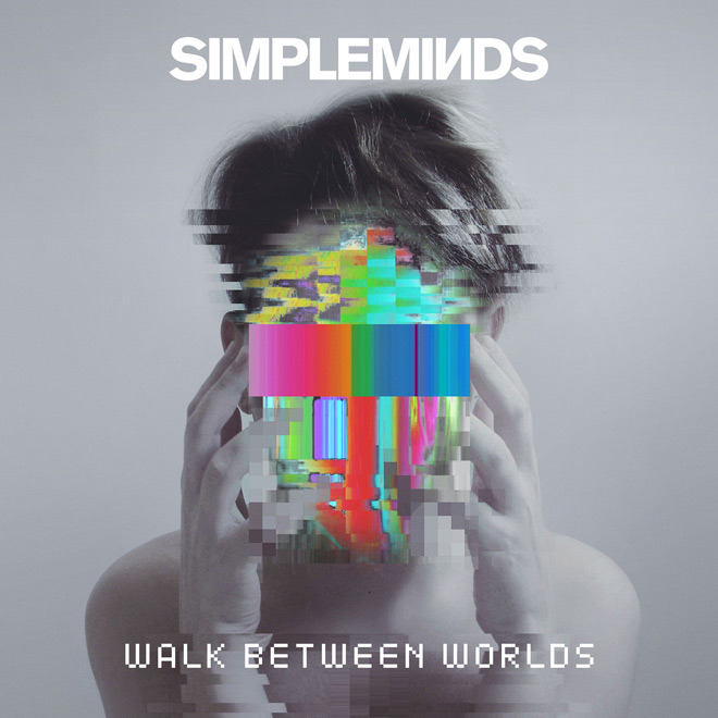 world - Simple Minds - Walk Between Worlds (Album Review)