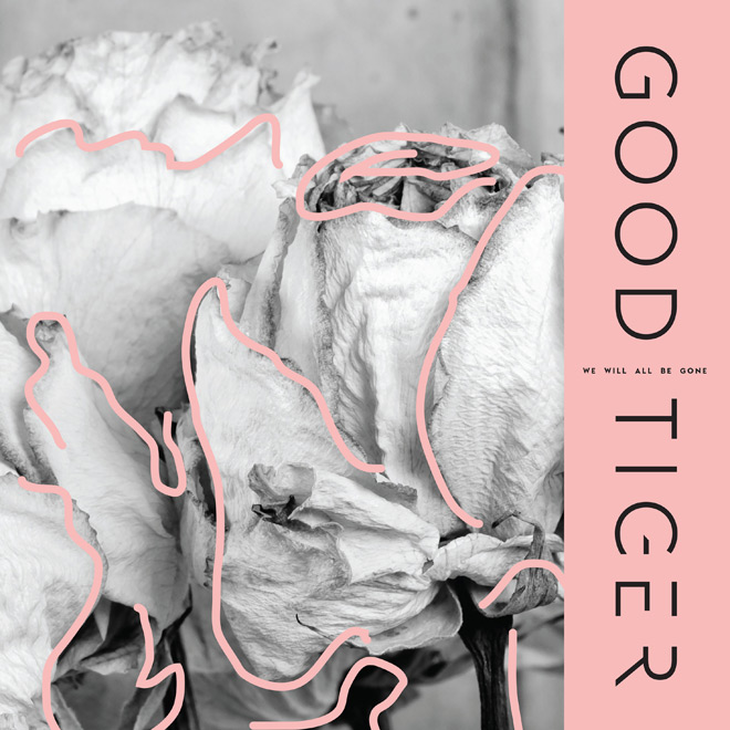 Good Tiger   We Will All Be Gone 2mb - Good Tiger - We Will All Be Gone (Album Review)