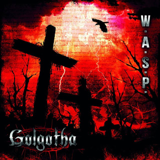 WASP Golgotha - Interview - Blackie Lawless of W.A.S.P.