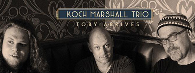 koch slide - Koch Marshall Trio - Toby Arrives (Album Review)