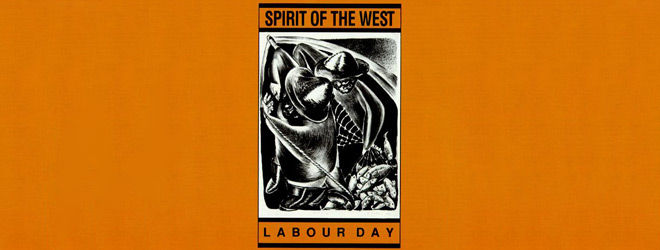 spriit slide - Spirit of the West - Labour Day Turns 30