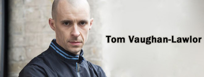 tom slide - Interview - Tom Vaughan-Lawlor