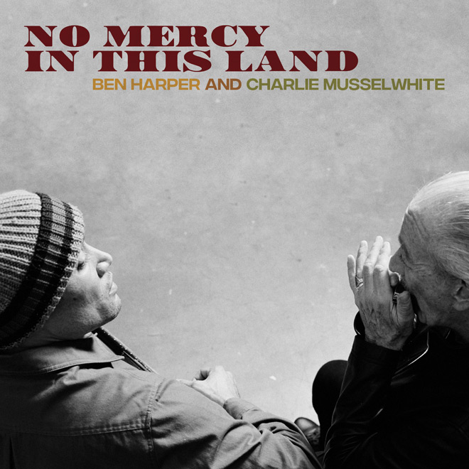 AlbumCover NoMercyInThisLand - Ben Harper & Charlie Musselwhite - No Mercy In This Land (Album Review)
