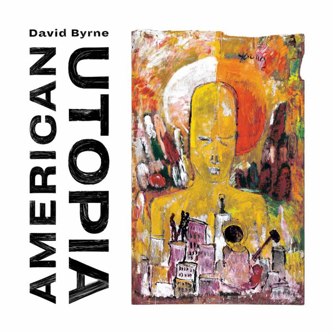 david - David Byrne - American Utopia (Album Review)