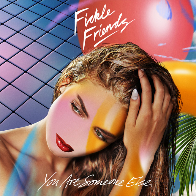fickle friends you are someone else - Fickle Friends - You Are Someone Else (Album Review)