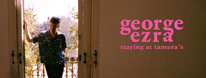 george slide - George Ezra - Staying At Tamara's (Album Review)