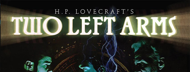 hp slide - H.P. Lovecraft: Two Left Arms (Movie Review)