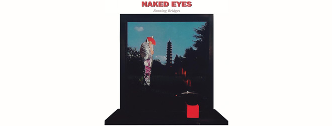 naked eyes slide - Naked Eyes - Burning Bridges 35 Years Later