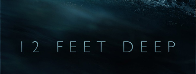 12 feet deep slide - 12 Feet Deep (Movie Review)