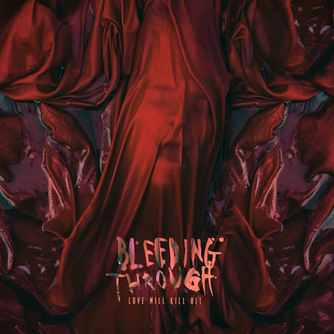 Bleeding Through Love Will Kill All album - Bleeding Through - Love Will Kill All (Album Review)