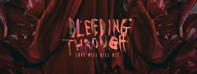 Bleeding Through Love Will Kill All slide - Bleeding Through - Love Will Kill All (Album Review)
