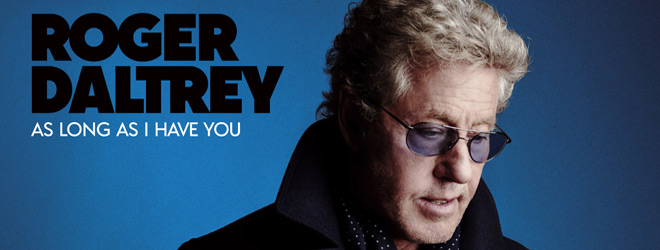 Rd slide - Roger Daltrey - As Long As I Have You (Album Review)
