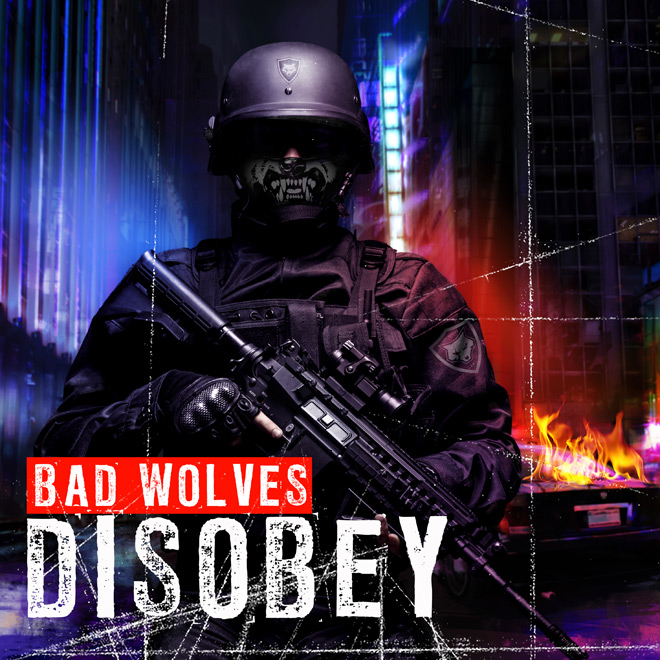 bad wolves - Bad Wolves - Disobey (Album Review)