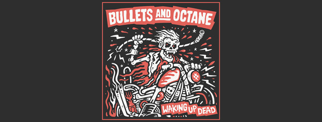 bullets slide - Bullets and Octane - Waking Up Dead (Album Review)