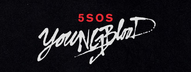 5os banner - 5 Seconds of Summer - Youngblood (Album Review)