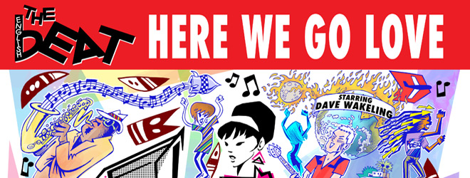 HereWeGoLove slide - The English Beat - Here We Go Love (Album Review)