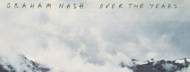 graham nash slide - Graham Nash - Over The Years (Album Review)