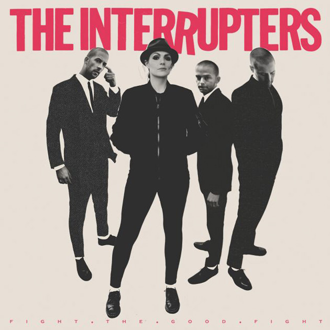 interrupters - The Interrupters - Fight the Good Fight (Album Review)