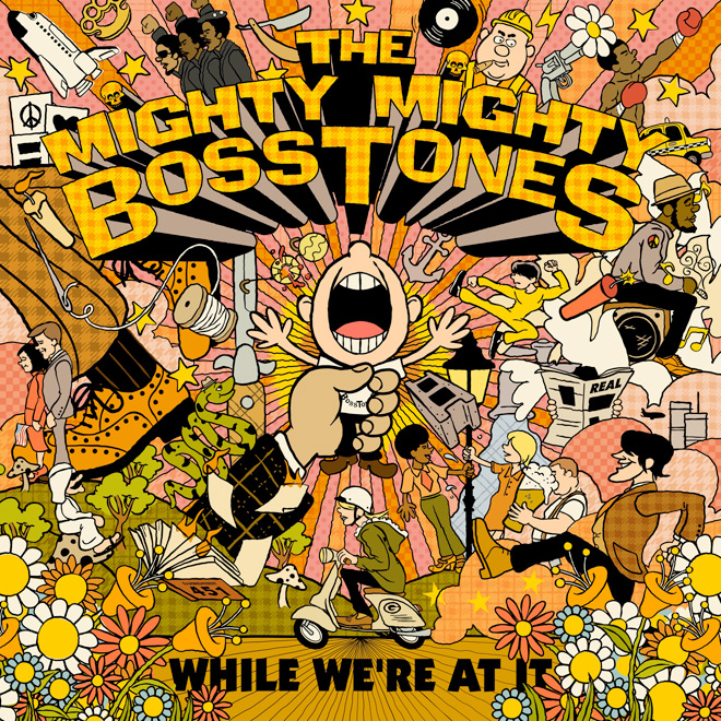 mighty - The Mighty Mighty BossToneS - While We're At It (Album Review)