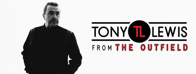 tony slide - Interview - Tony Lewis from The Outfield