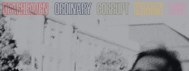 deafheaven slide - Deafheaven - Ordinary Corrupt Human Love (Album Review)
