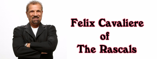 rascals slide - Interview - Felix Cavaliere of The Rascals
