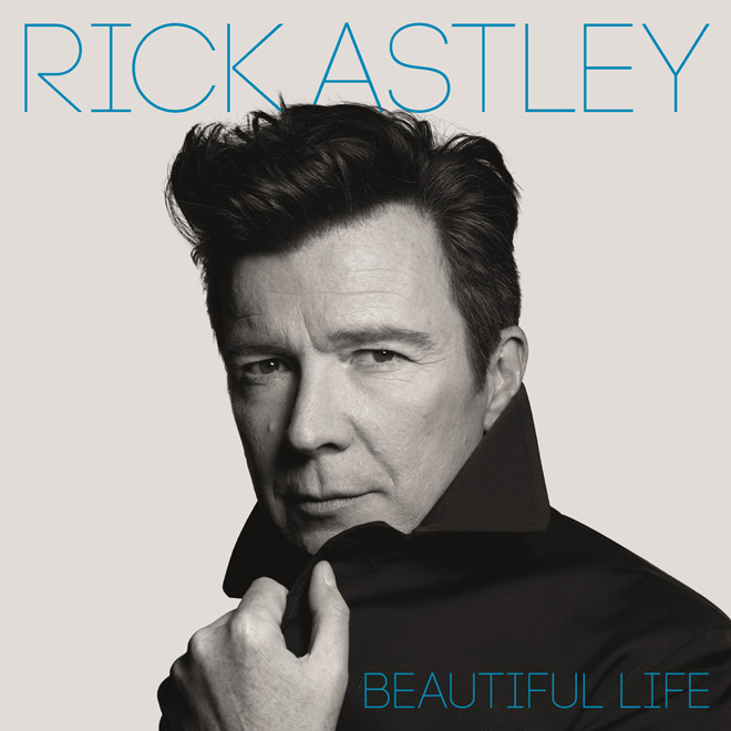 rick astley - Rick Astley - Beautiful Life (Album Review)