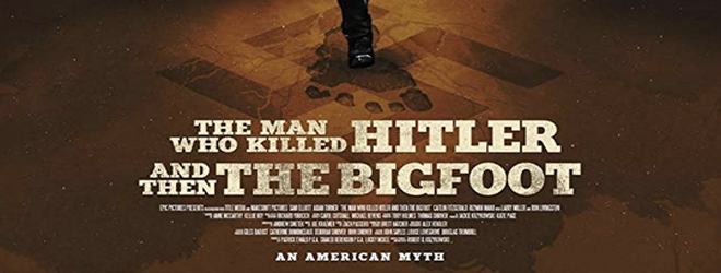the man slide - The Man Who Killed Hitler and Then The Bigfoot (Fantasia 2018 Movie Review)