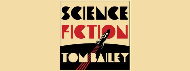 tom bailey slide - Tom Bailey - Science Fiction (Album Review)