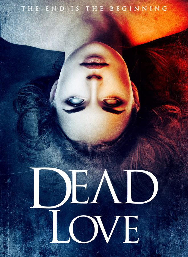 Dead Love Key Art - Dead Love (Movie Review)