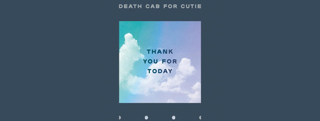 death cab slide - Death Cab For Cutie - Thank You For Today (Album Review)