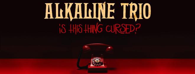 trio banner - Alkaline Trio - Is This Thing Cursed? (Album Review)
