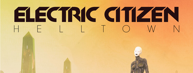 electric citizen slide - Electric Citizen - Helltown (Album Review)
