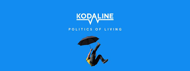 kodaline slide - Kodaline - Politics of Living (Album Review)