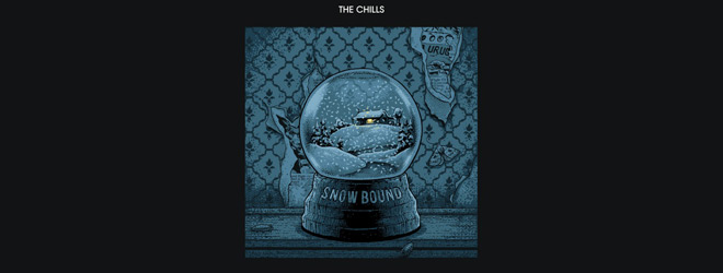 the chills slide - The Chills - Snow Bound (Album Review)