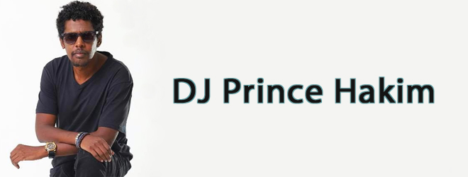dj prince hakim interview slide 2 - Interview - DJ Prince Hakim